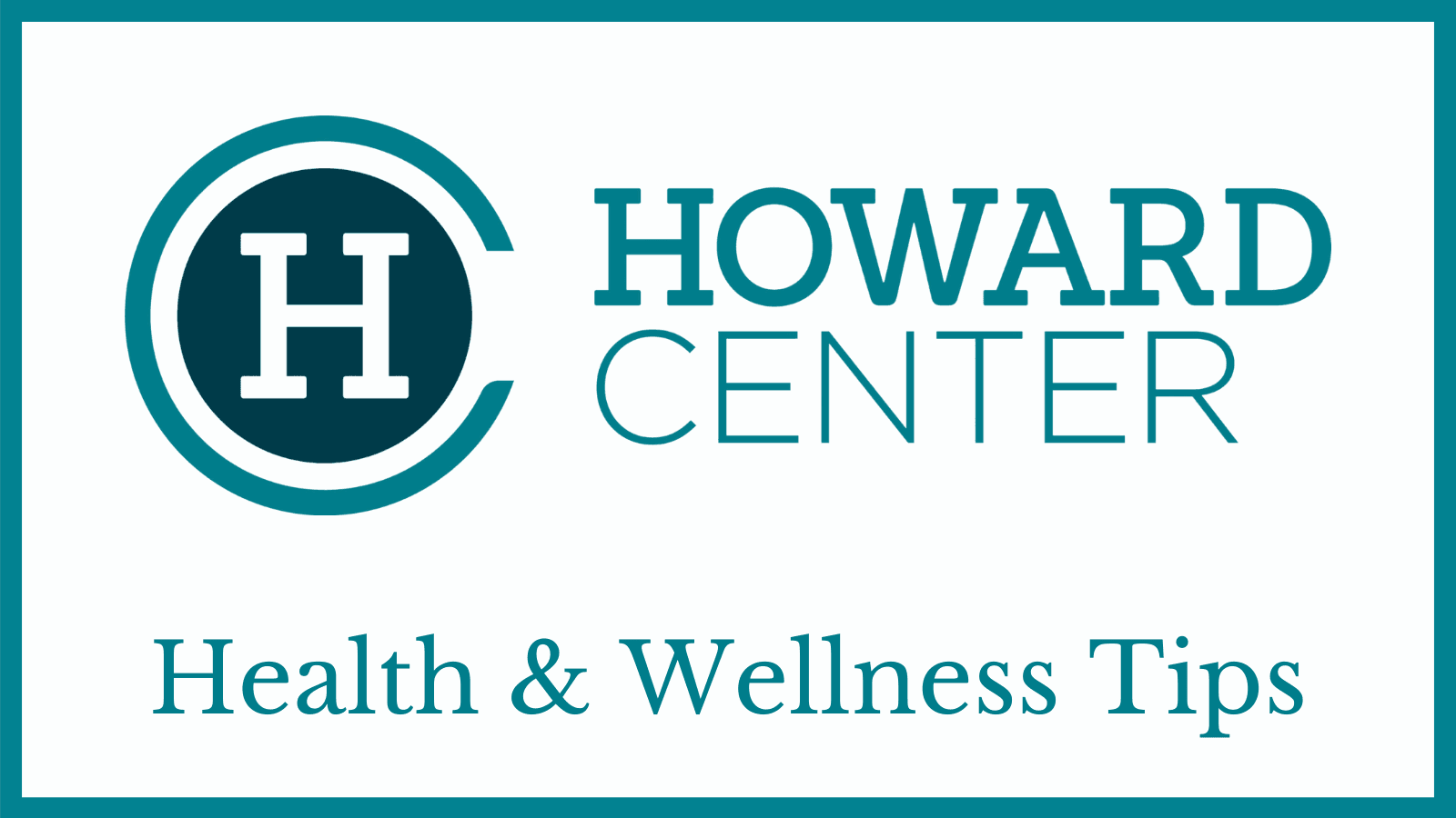 Howard Center Wellness Tips 16 x 9